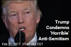 Trump Says Anti-Semitism 'Has to Stop'