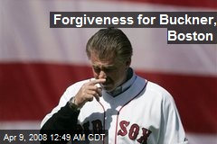 Forgiveness for Buckner, Boston