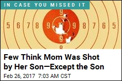 Few Think Mom Was Shot by Her Son—Except the Son