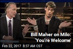 Bill Maher on Milo: 'You're Welcome'