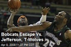 Bobcats Escape Vs. Jefferson, T-Wolves