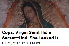 Cops: Virgin Saint Hid a Secret—Until She Leaked It