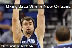 Okur, Jazz Win in New Orleans