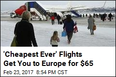 'Cheapest Ever' Flights Get You to Europe for $65