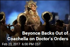 Beyonce Backs Out of Coachella on Doctor's Orders