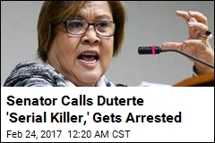 Senator Calls Duturte 'Serial Killer,' Gets Arrested