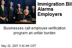 Immigration Bill Alarms Employers