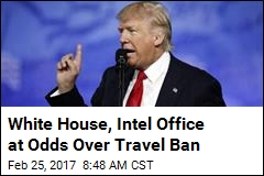 White House, Intel Office at Odds Over Travel Ban