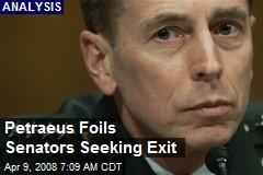 Petraeus Foils Senators Seeking Exit