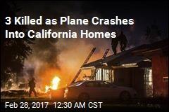 4 Killed as Plane Crashes Into California Homes