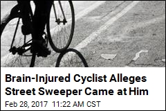 Brain-Injured Cyclist Alleges Street Sweeper Came at Him