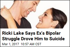 Ricki Lake Says Ex's Bipolar Struggle Drove Him to Suicide