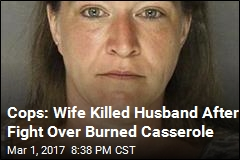 Cops: Wife Killed Husband After Fight Over Burned Casserole