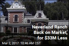 Neverland Ranch Back on Market, for $33M Less