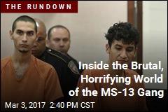 Inside the Brutal, Horrifying World of the MS-13 Gang