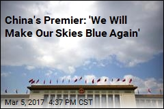 China's Premier: 'We Will Make Our Skies Blue Again'