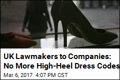 UK Lawmakers to Companies: No More High-Heel Dress Codes