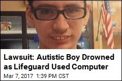 Lawsuit: Autistic Boy Drowned as Lifeguard Used Computer