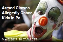 Armed Clowns Allegedly Chase Kids in Pa.