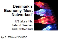 Denmark's Economy 'Most Networked'