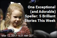 One Exceptional (and Adorable) Speller: 5 Brilliant Stories This Week