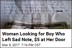 Woman Searching for Boy Who Left Heartbreaking Note, $5