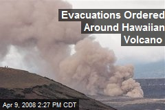 Evacuations Ordered Around Hawaiian Volcano