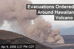 Evacuations Ordered Around Hawaiian Volcano