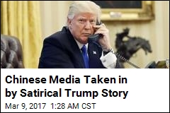 Satirical Trump Story Fools Chinese Media