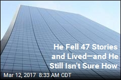 He Fell 47 Stories, Then Tried to Stand