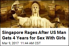 Singapore Rages After US Man Gets 4 Years for Sex With Girls