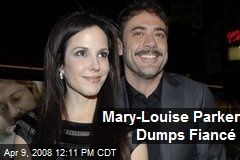 Mary-Louise Parker Dumps Fiancé