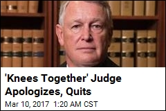 'Knees Together' Judge Apologizes, Quits