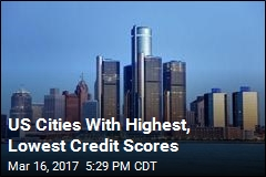 US Cities With Highest, Lowest Credit Scores