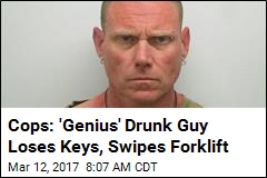 Cops: 'Genius' Drunk Guy Loses Keys, Swipes Forklift