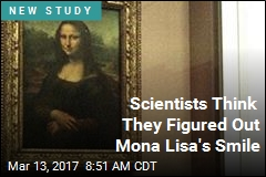 Scientists Think They Figured Out Mona Lisa's Smile