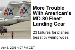 More Trouble With American's MD-80 Fleet: Landing Gear