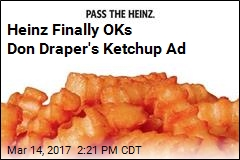 Heinz Finally OKs Don Draper's Ketchup Ad