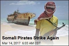 Somali Pirates Strike Again