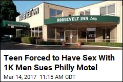 Teen Forced to Have Sex With 1K Men Sues Philly Motel