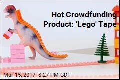 Latest Crowdfunding Darling: 'Lego' Tape