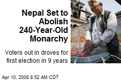 Nepal Set to Abolish 240-Year-Old Monarchy