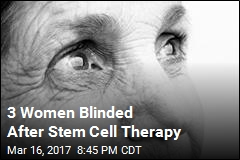 Stem Cell Therapy Robs 3 Patients of Their Vision