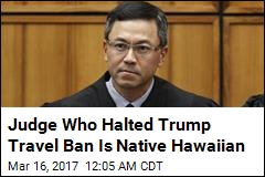 Judge Who Halted Trump Travel Ban Is Native Hawaiian