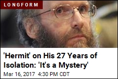 'Hermit' on His 27 Years of Isolation: 'It's a Mystery'