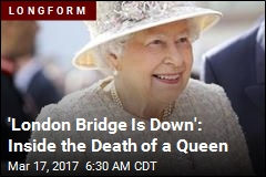 'London Bridge Is Down': Inside the Death of a Queen
