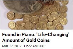 Officials Seek Owner of Gold Coins Stashed Inside Piano
