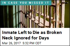 Inmate Died Slowly After Broken Neck Was Ignored
