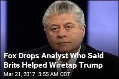 Fox Drops Analyst Who Said Brits Helped Wiretap Trump