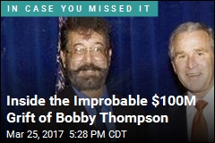 Inside the Improbable $100M Grift of Bobby Thompson